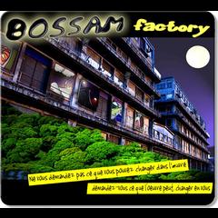 BOSSAMFACTORY