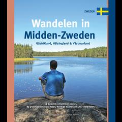 Gids Wandelen in Midden-Zweden. Gästrikland, Hälsingland & Västmanland