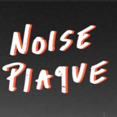 NoisePlaque