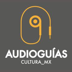 Audioguías de la Secretaría de Cultura